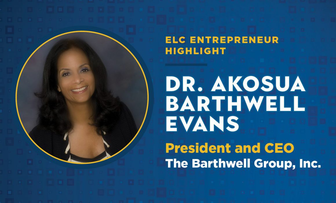 ELC Member Dr. Akosua Barthwell Evans is the President and CEO of The Barthwell Group, Inc.