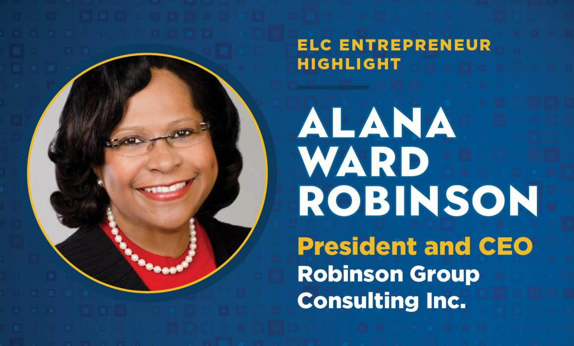 ELC Member Alana Ward Robinson is the President and CEO of Robinson Group Consulting Inc.
