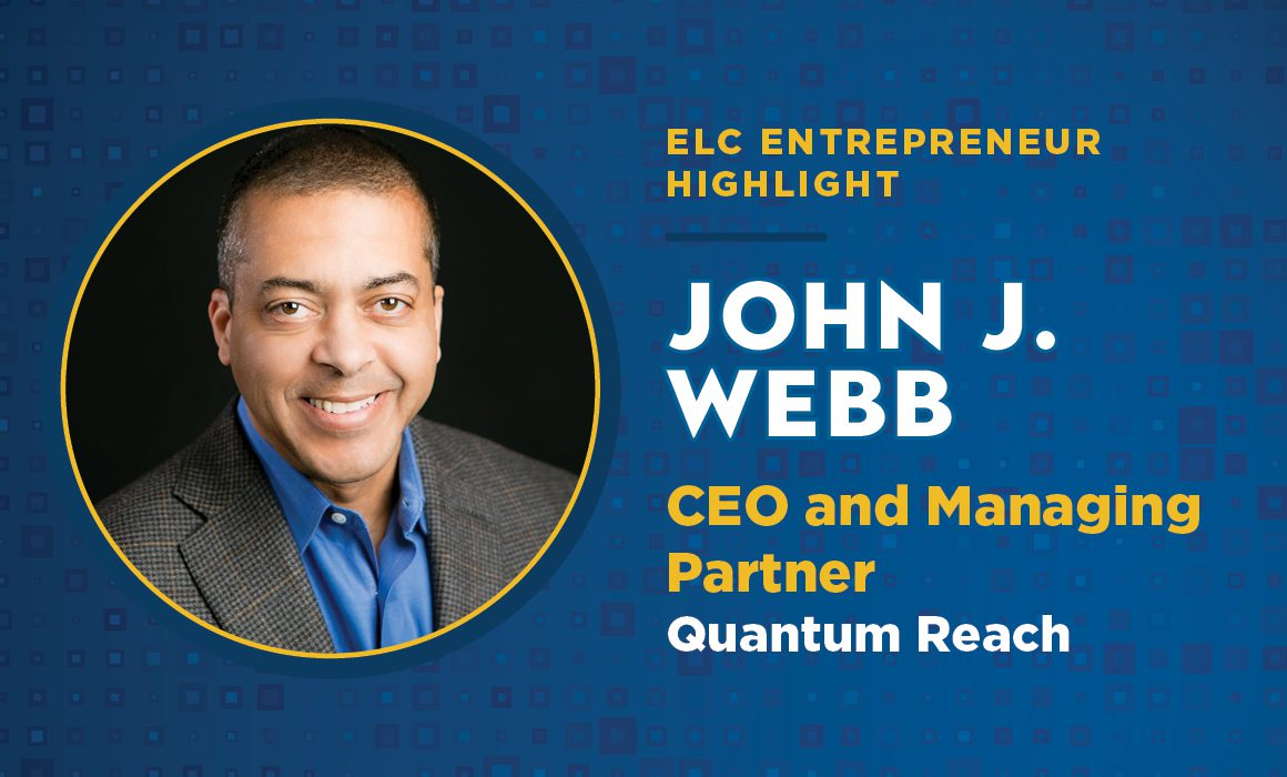 ELC Member John J. Webb is the CEO and Managing Partner of Quantum Reach