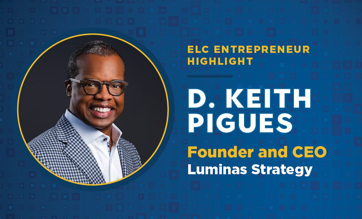 ELC Member D. Keith Pigues is the Founder and CEO of Luminas Strategy
