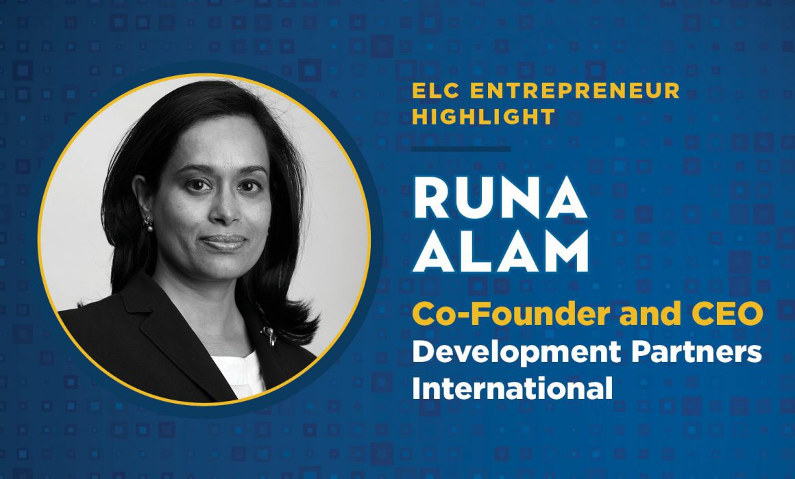 ELC Member Runa Alam is the Co-Founder and CEO of Development Partners International