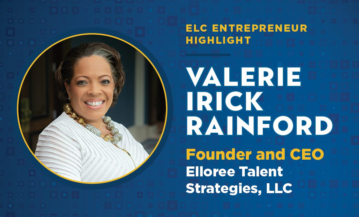 ELC Board Vice Chair Valerie Irick Rainford is the Founder & CEO of Elloree Talent Strategies